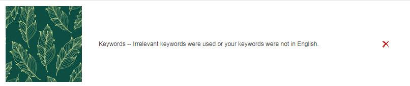 Keywords -- Irrelevant keywords were used or your keywords were not in English.